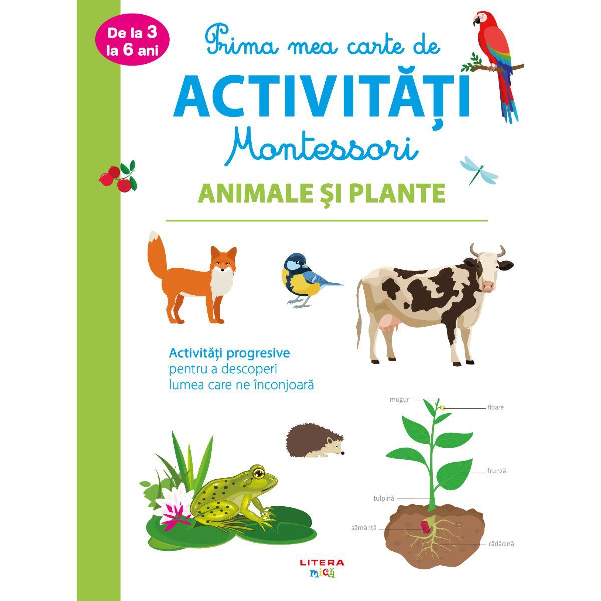 Prima mea carte de activitati Montessori, Animale si plante