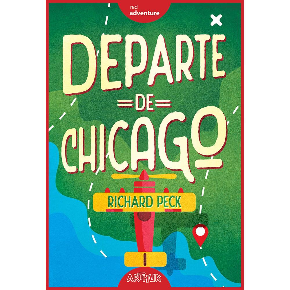 Carte Editura Arthur, Departe de Chicago, Richard Peck