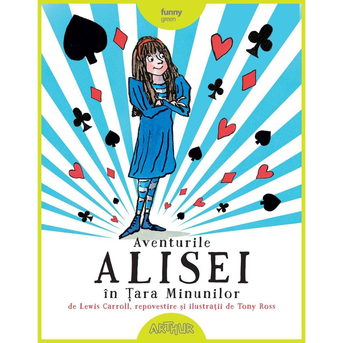 Carte Editura Arthur - Aventurile Alisei in tara minunilor, Lewis Carroll