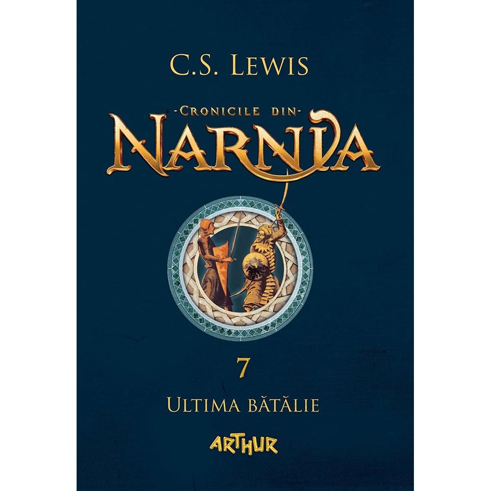 Carte Editura Arthur, Cronicile din Narnia 7. Ultima batalie, C.S. Lewis imagine 2021