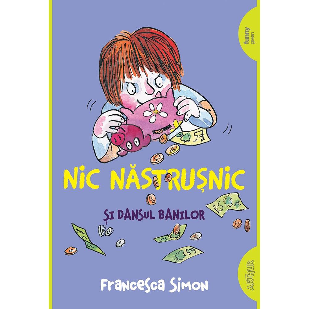 Carte Editura Arthur, Nic Nastrusnic si dansul banilor imagine