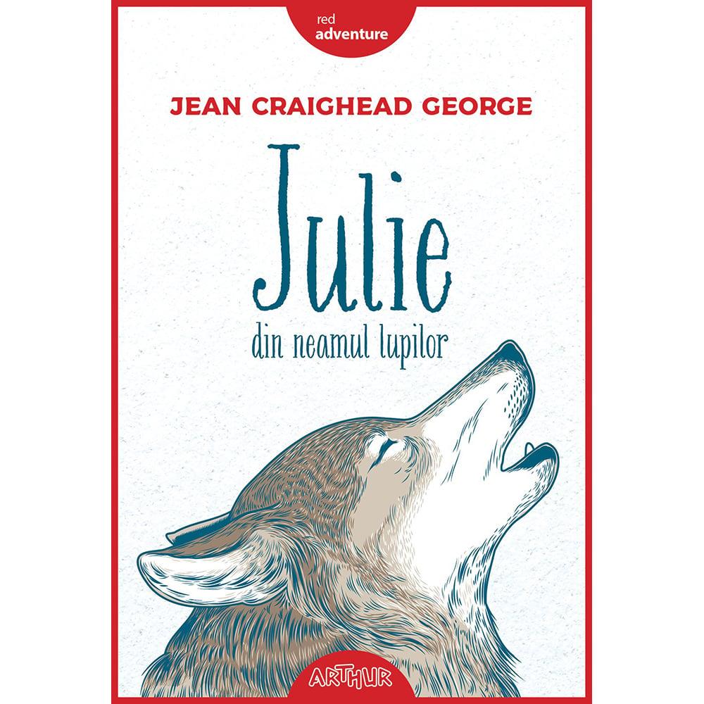 Carte Editura Arthur, Julie din neamul lupilor, Jean Craighead George imagine