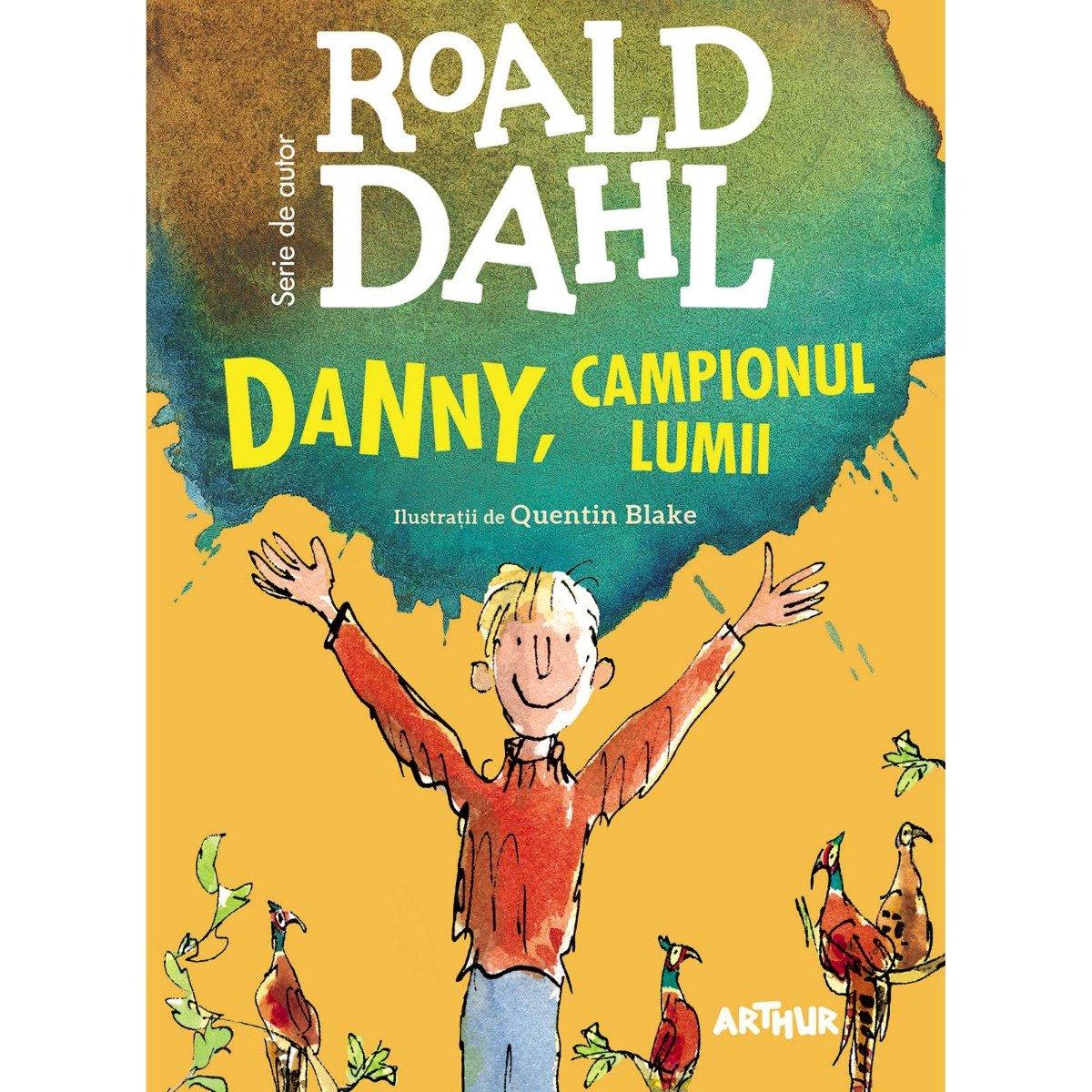 Carte Editura Arthur - Danny, Campionul Lumii, Roald Dahl