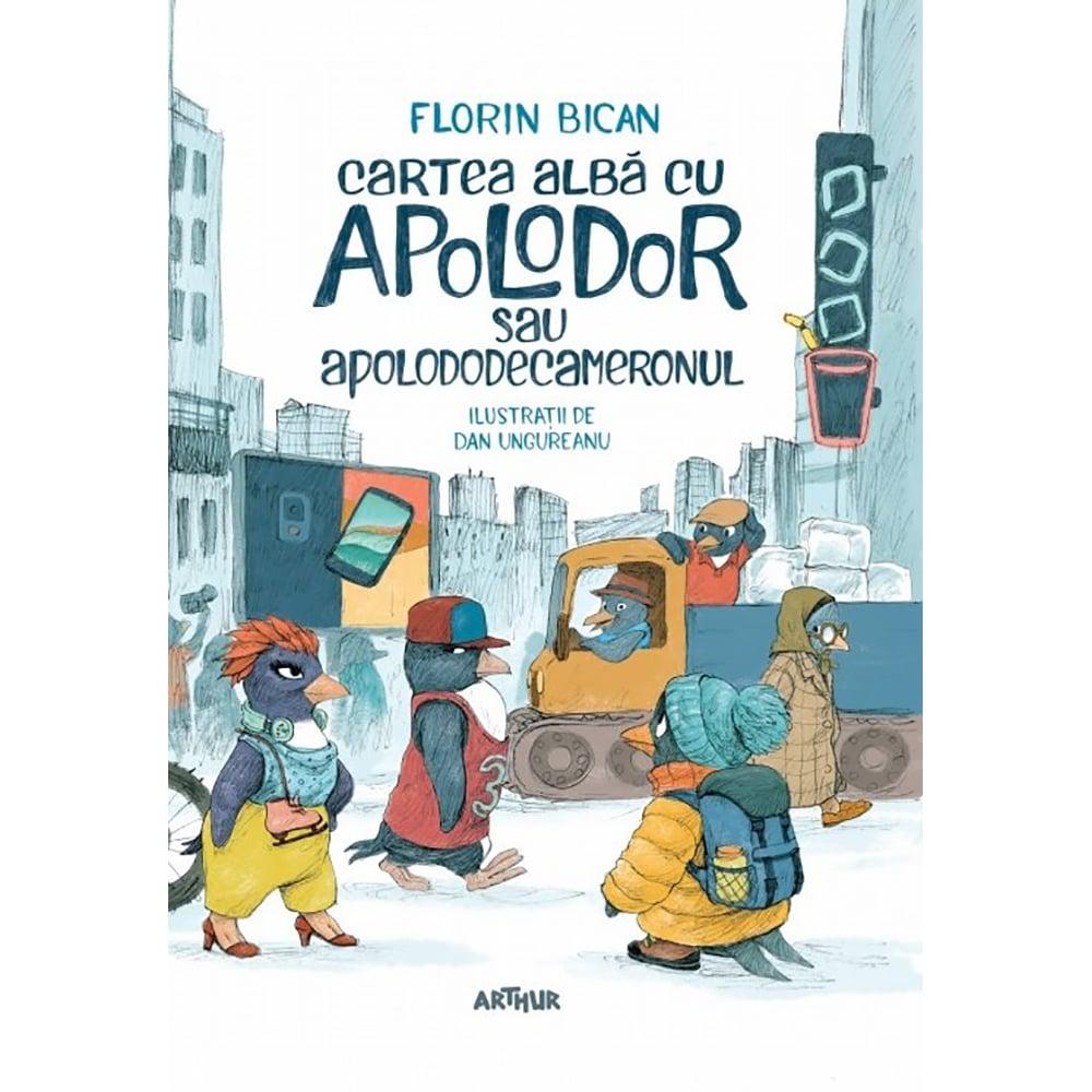 Carte Editura Arthur, Cartea alba cu Apolodor sau Apolododecameronul, Florin Bican