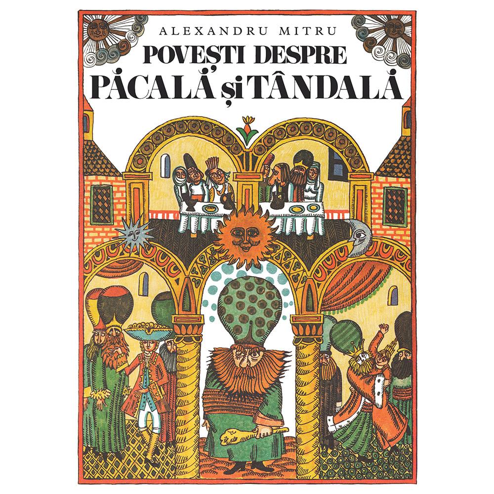 Carte Editura Arthur, Povesti despre Pacala si Tandala, Alexandru Mitru