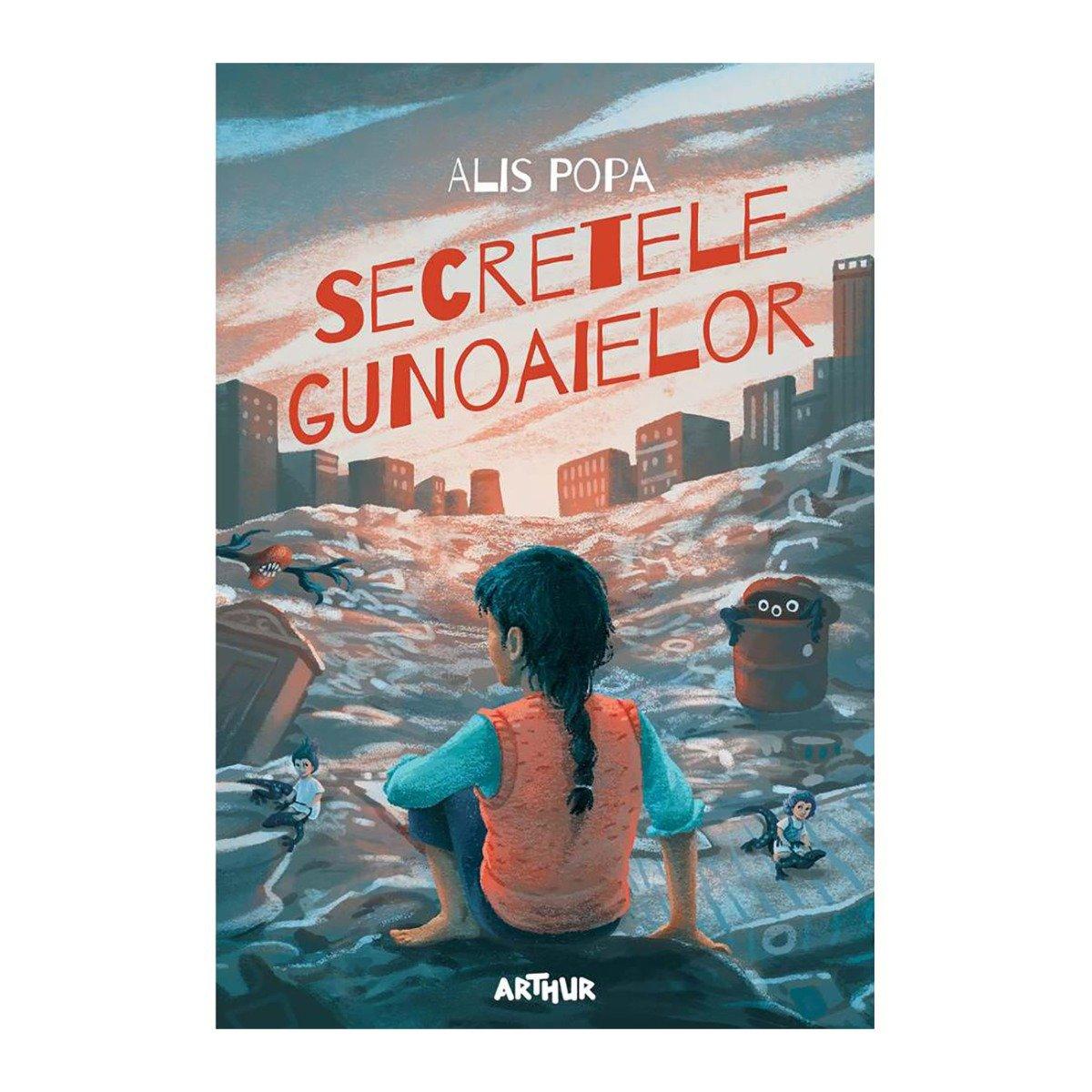 Carte Editura Arthur, Secretele gunoaielor, Alis Popa