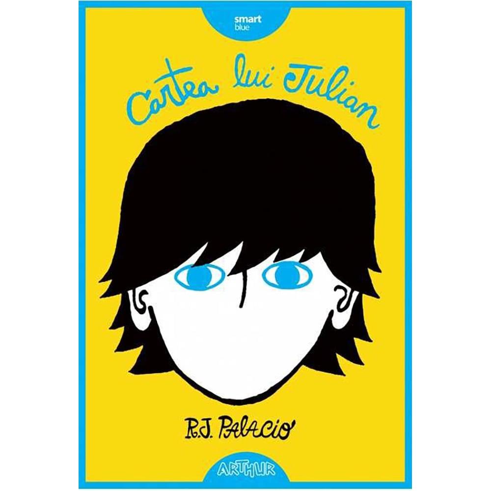 Carte Editura Arthur, Cartea lui Julian, R.J. Palacio
