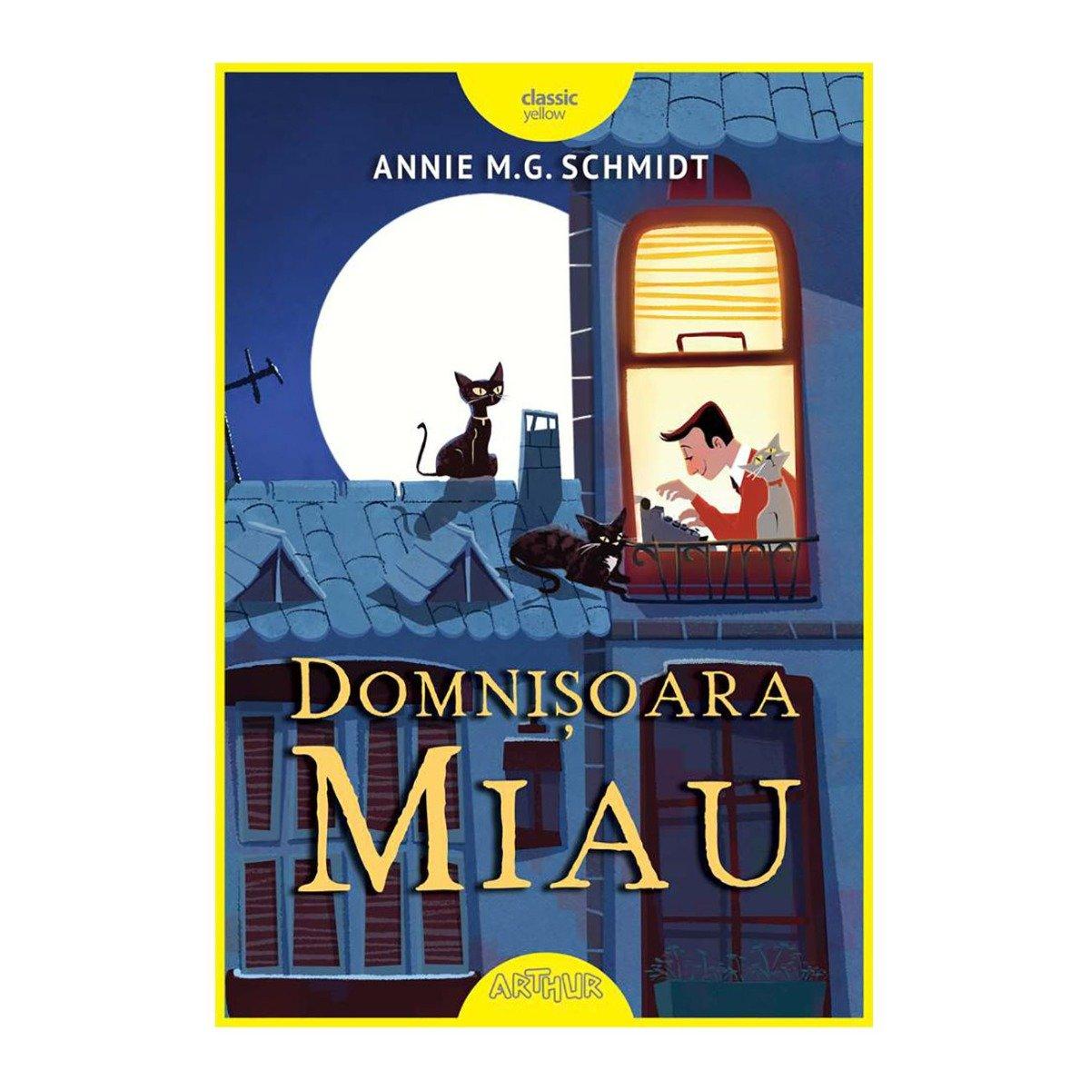 Carte Editura Arthur, Domnisoara Miau, Annie M.G. Schmidt