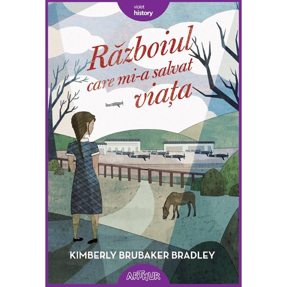 Carte Editura Arthur, Razboiul care mi-a salvat viata, Kimberly Brubaker Bradley