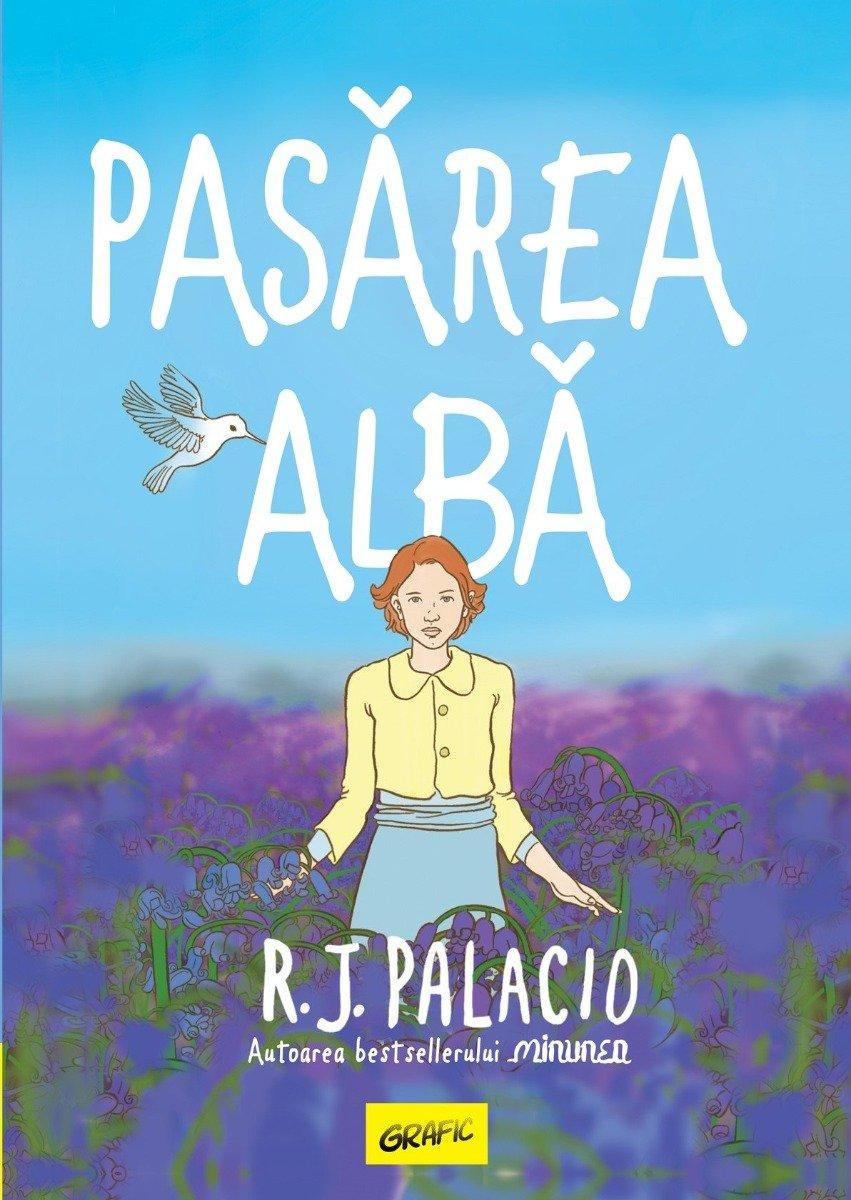Pasarea alba, R.J. Palacio imagine
