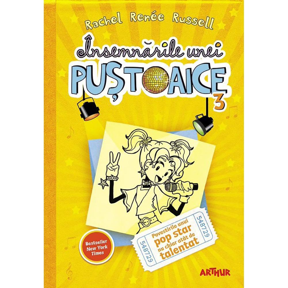 Carte Editura Arthur, Insemnarile unei pustoaice 3. Povestirile unui pop star, Rachel Renee Russell