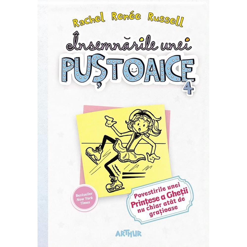 Carte Editura Arthur, Insemnarile unei pustoaice 4. Povestirile unei printese a ghetii, Rachel Renee Russell