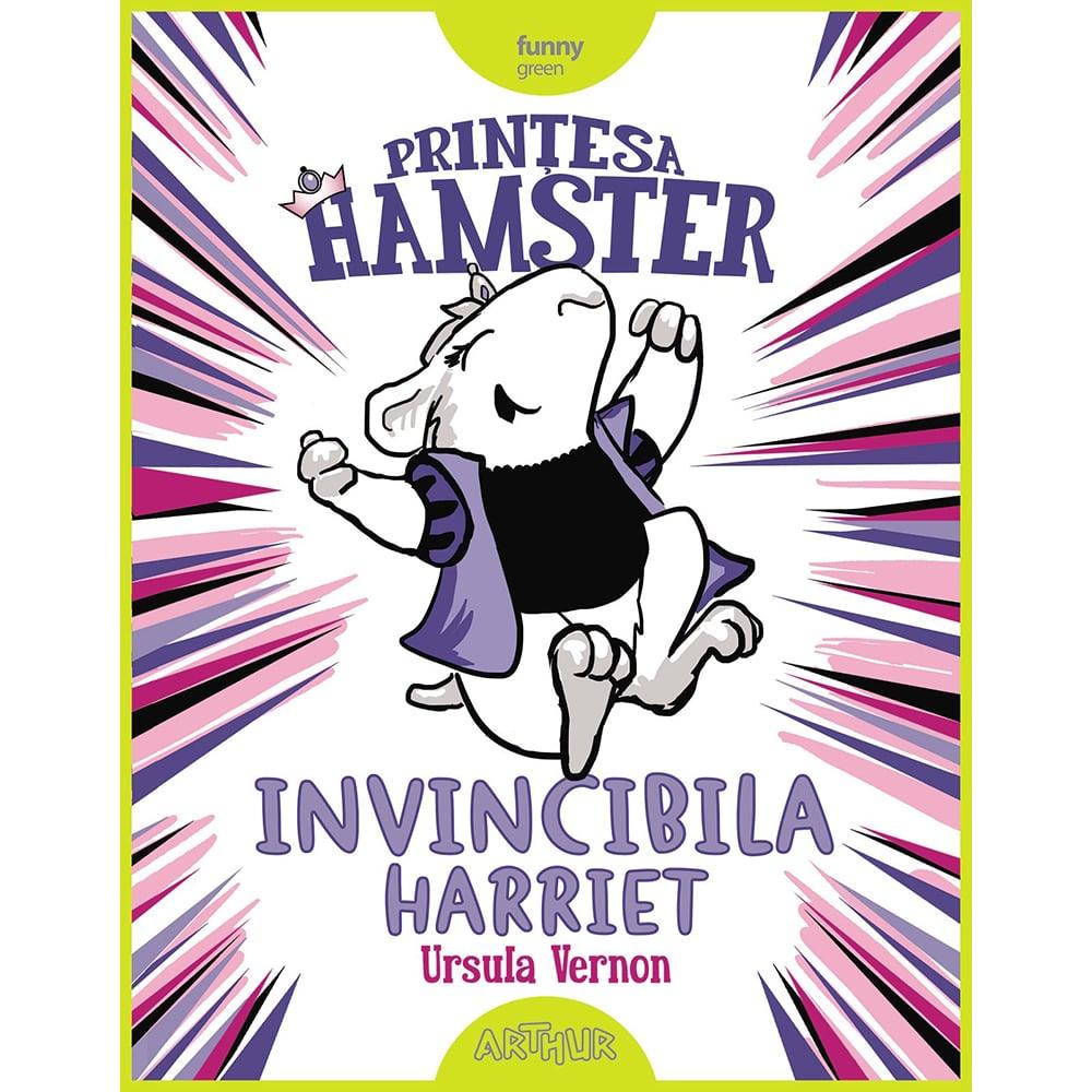 Carte Editura Arthur, Printesa Hamster. Invincibila Harriet, Ursula Vernon