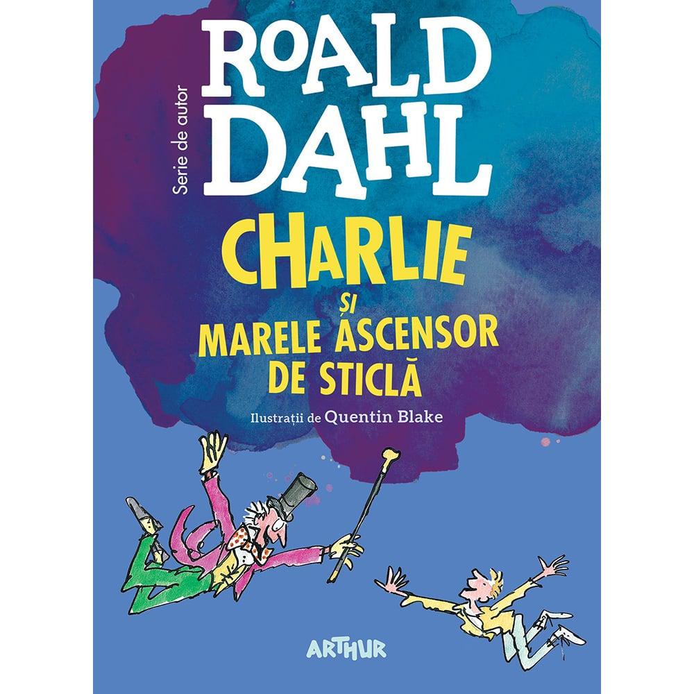 Carte Editura Arthur, Charlie si marele ascensor de sticla, format mare, Roald Dahl