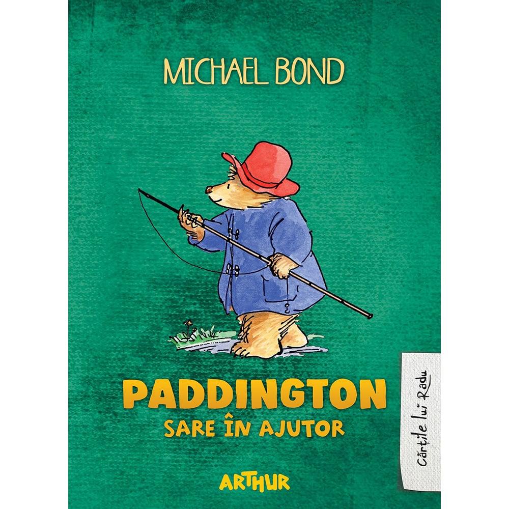 Carte Editura Arthur, Paddington sare in ajutor, Michael Bond