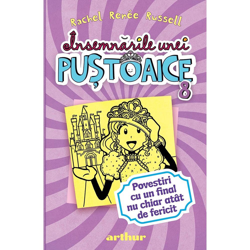 Carte Editura Arthur, Insemnarile unei pustoaice 8. Povestiri cu un final nu chiar atat de fericit, editie noua
