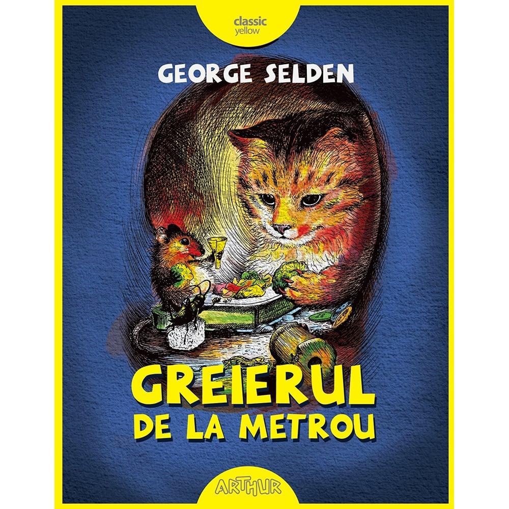 Carte Editura Arthur, Greierul de la metrou, George Selden