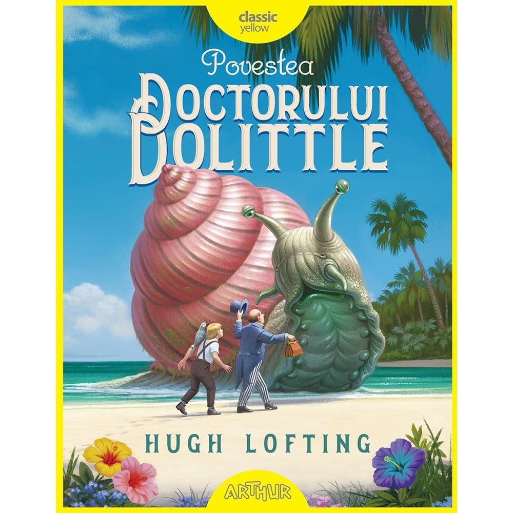 Carte Editura Arthur, Povestea Doctorului Dolittle, Hugh Lofting imagine