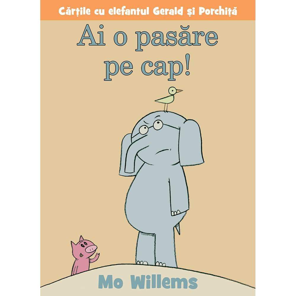 Carte Editura Arthur, Ai o pasare pe cap! Mo Willems