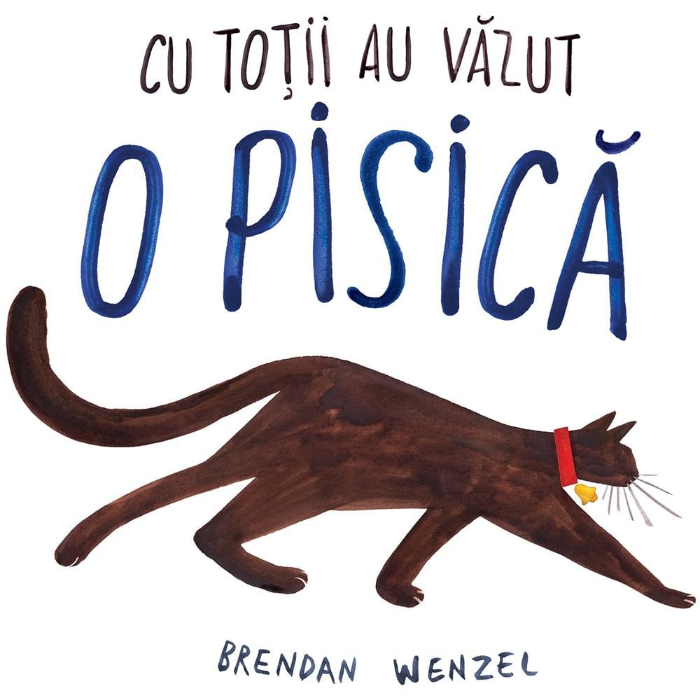 Carte Editura Arthur, Cu totii au vazut o pisica , Brendan Wenzel imagine 2021