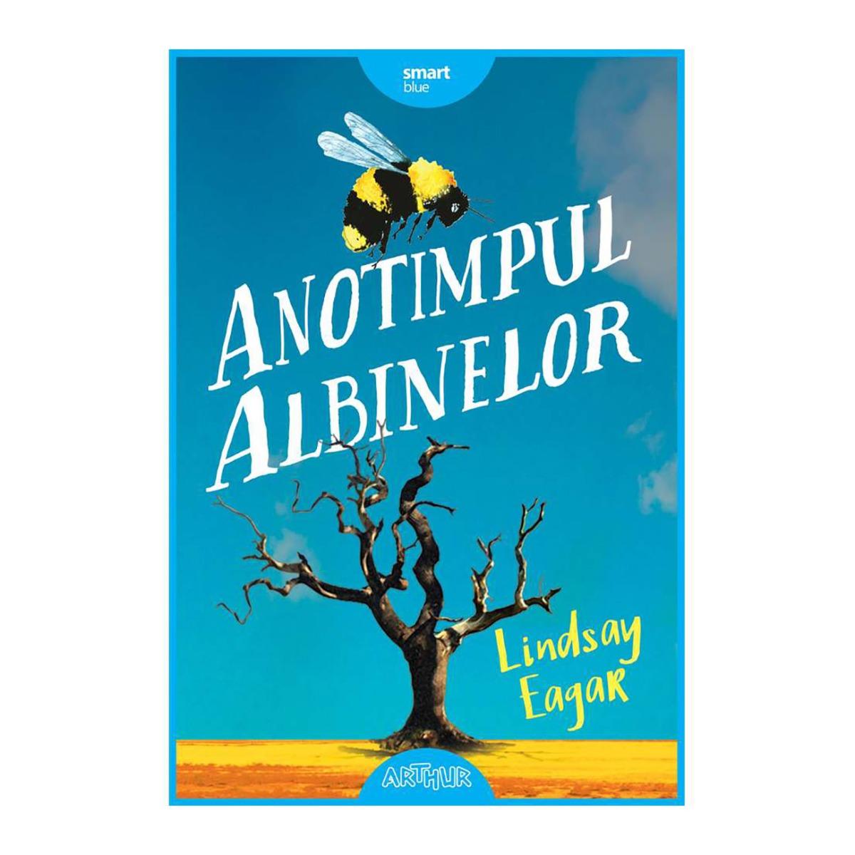 Carte Editura Arthur, Anotimpul albinelor, Lindsay Eagar