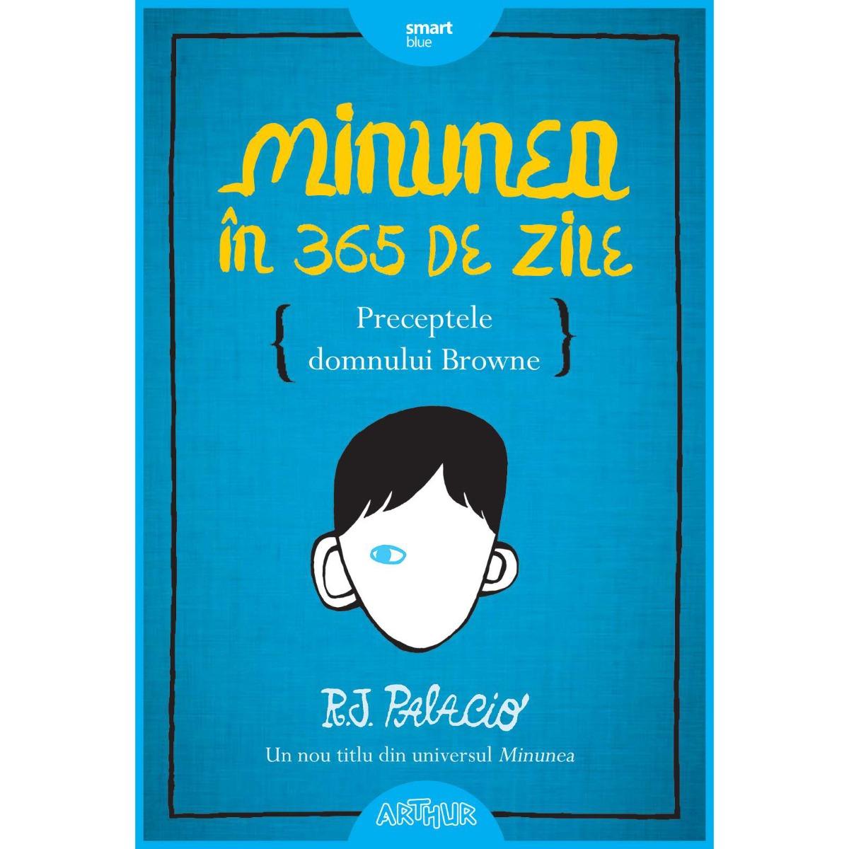 Carte Editura Arthur - Minunea în 365 de zile, R.J. Palacio