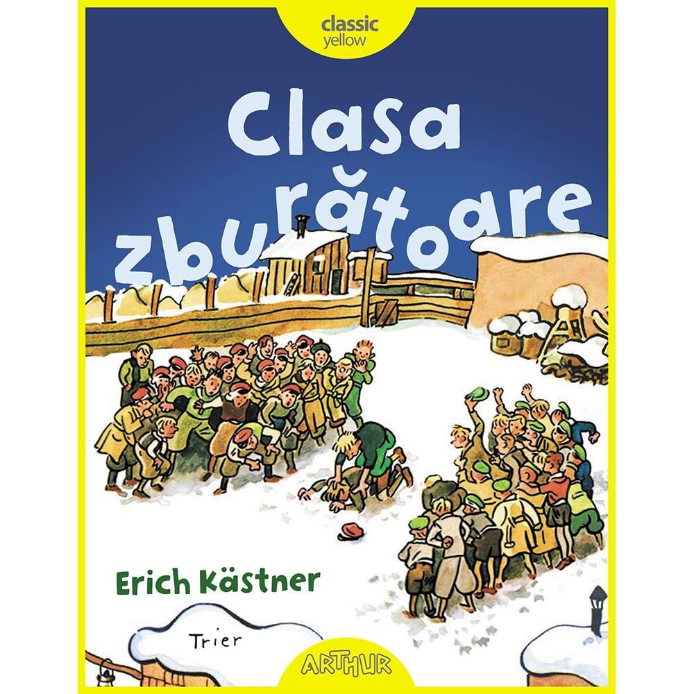 Carte Editura Arthur, Clasa zburatoare, Erich Kastner