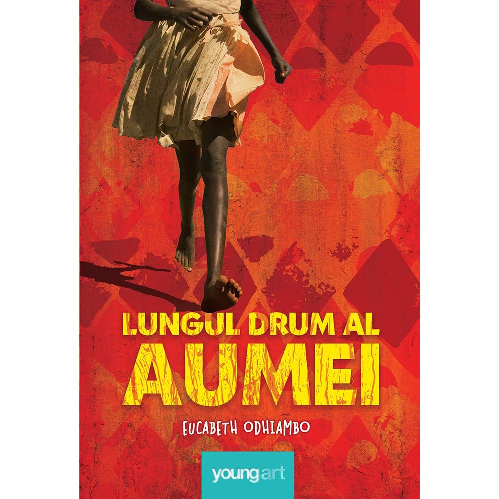 Carte Editura Arthur, Lungul drum al Aumei, Eucabeth Odhiambo