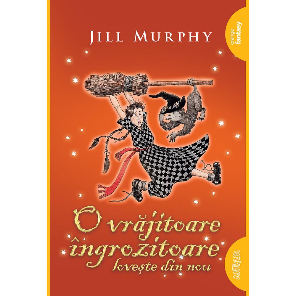 Carte Editura Arthur, O vrajitoare ingrozitoare loveste din nou, Jill Murphy