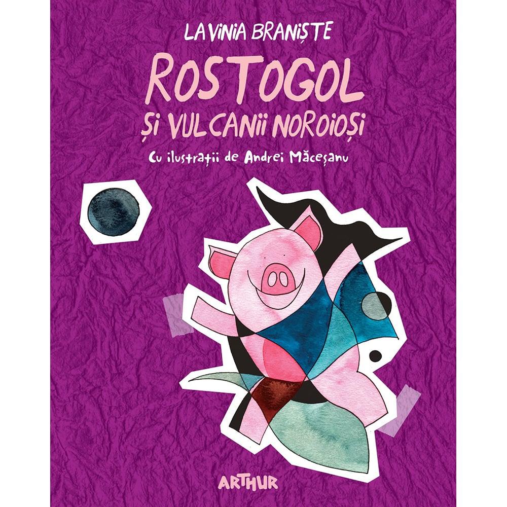 Carte Editura Arthur, Rostogol 3. Rostogol si vulcanii noroiosi, Lavinia Braniste imagine