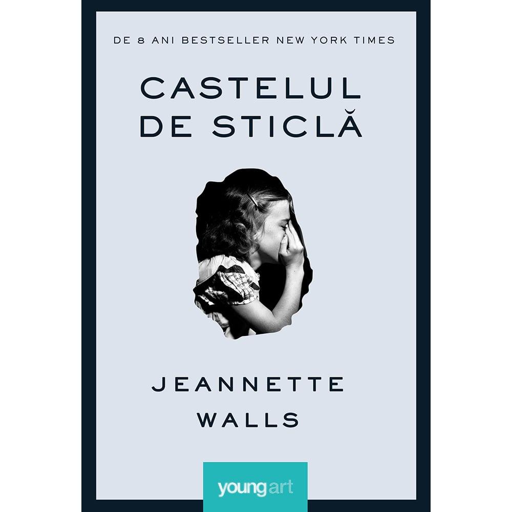 Carte Editura Arthur, Castelul de sticla, Jeannette Walls