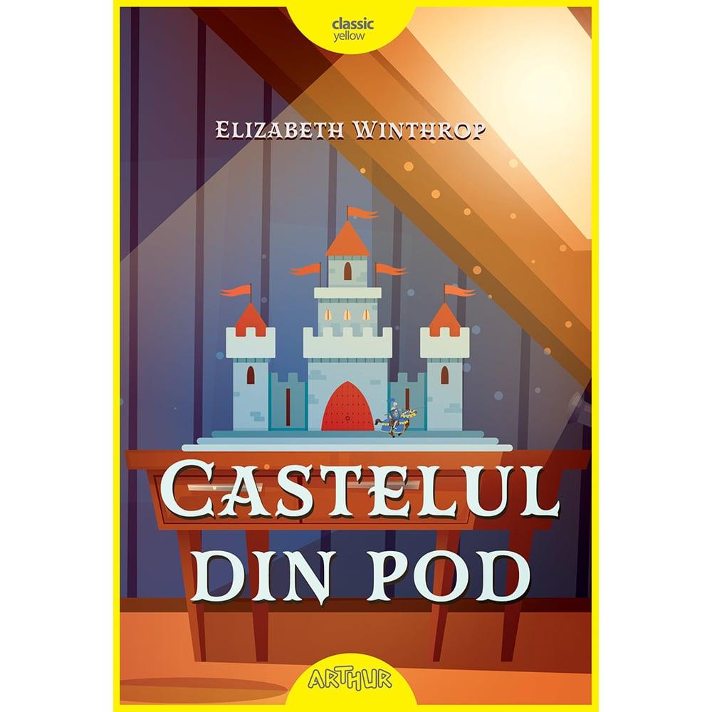 Carte Editura Arthur, Castelul din pod, Elizabeth Winthrop