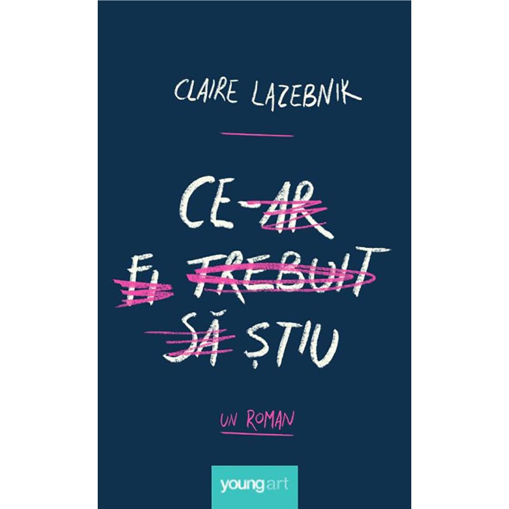 Carte Editura Arthur, Ce-ar fi trebuit sa stiu, Claire LaZebnik