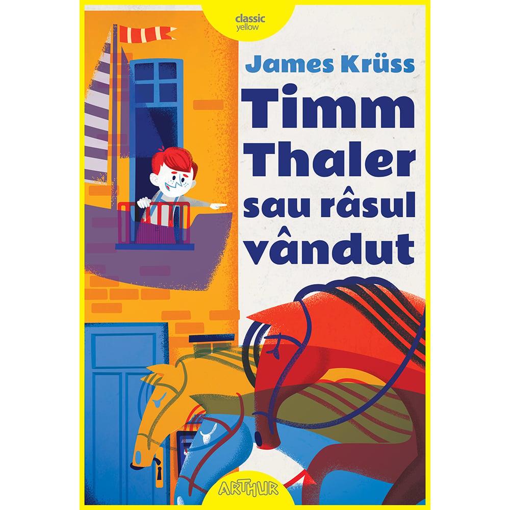 Carte Editura Arthur, Timm Thaler sau rasul vandut, James Kruss