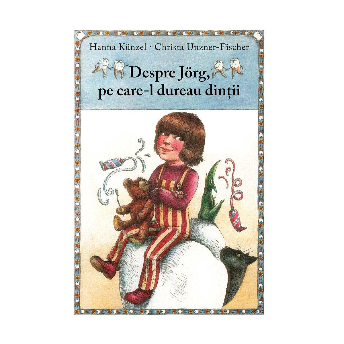 Carte Editura Arthur, Despre Jorg, pe care-l dureau dintii, Hanna Kunzel