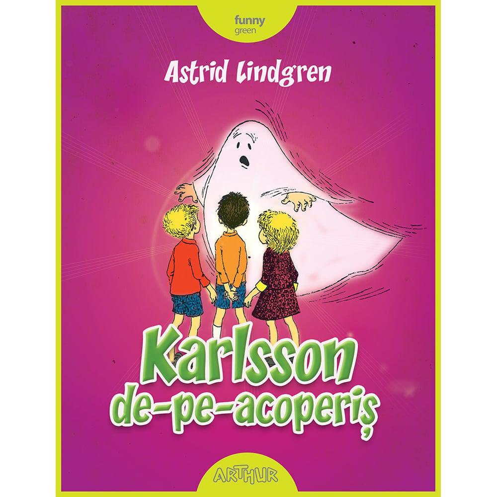 Carte Editura Arthur, Karlsson de-pe-acoperis, Cartonat, Astrid Lindgren
