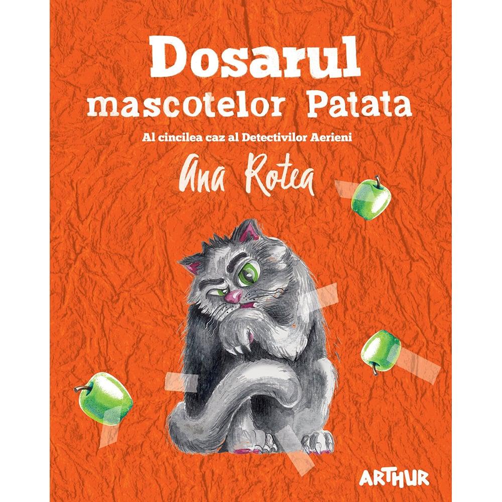 Carte Editura Arthur, Dosarul mascotelor Patata, Ana Rotea