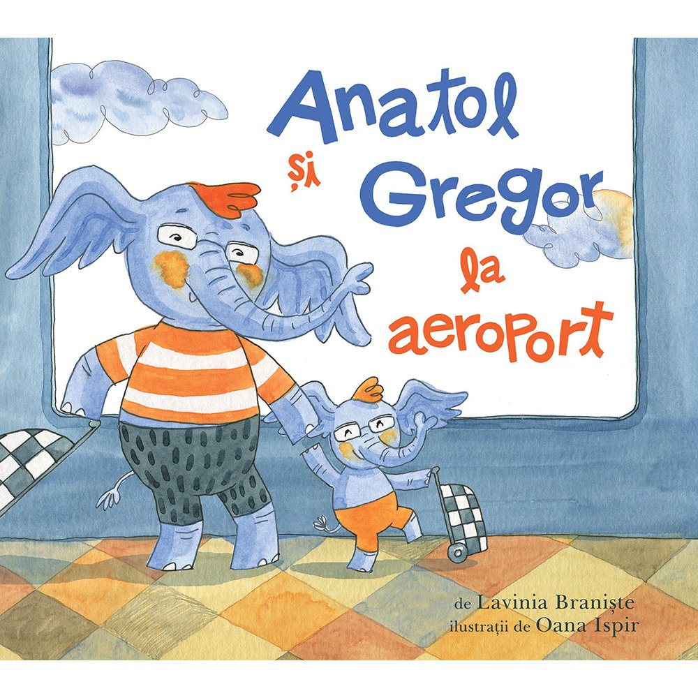 Carte Editura Arthur, Anatol si Gregor la aeroport, Lavinia Braniste