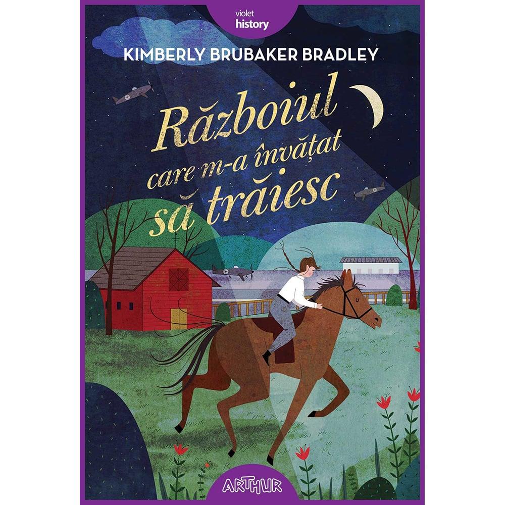 Carte Editura Arthur, Razoiul care m-a invatat sa traiesc, K. Brubaker Bradley imagine