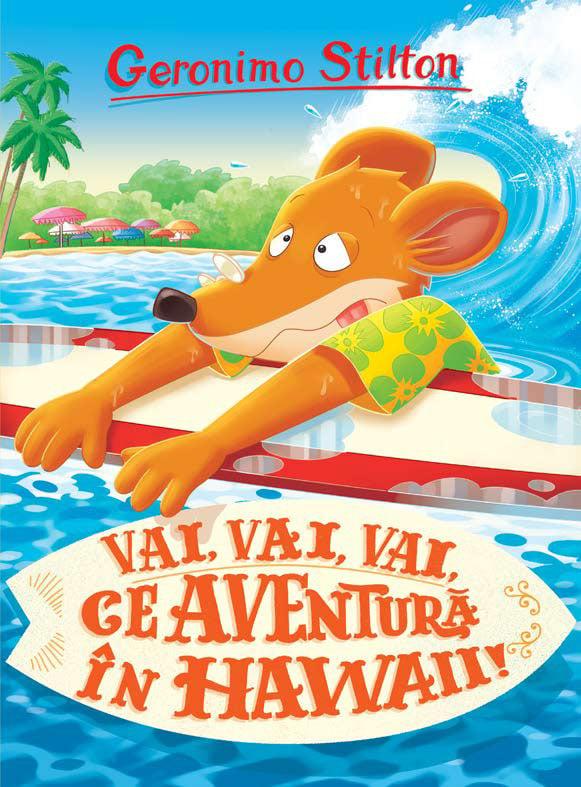Vai, vai, vai ce aventura in Hawaii, Geronimo Stilton