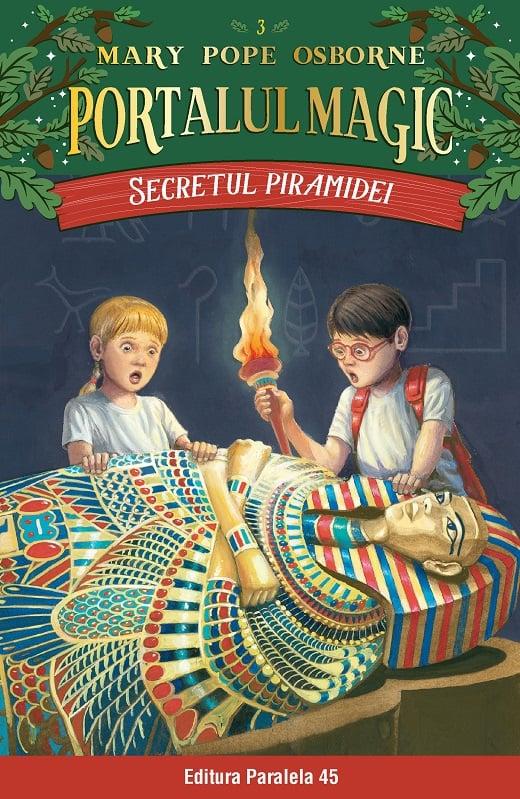 Secretul piramidei. Portalul magic nr. 3, Mary Pope Osborne
