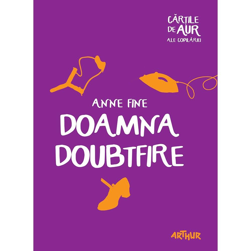 Carte Editura Arthur, Doamna Doubtfire, Anne Fine