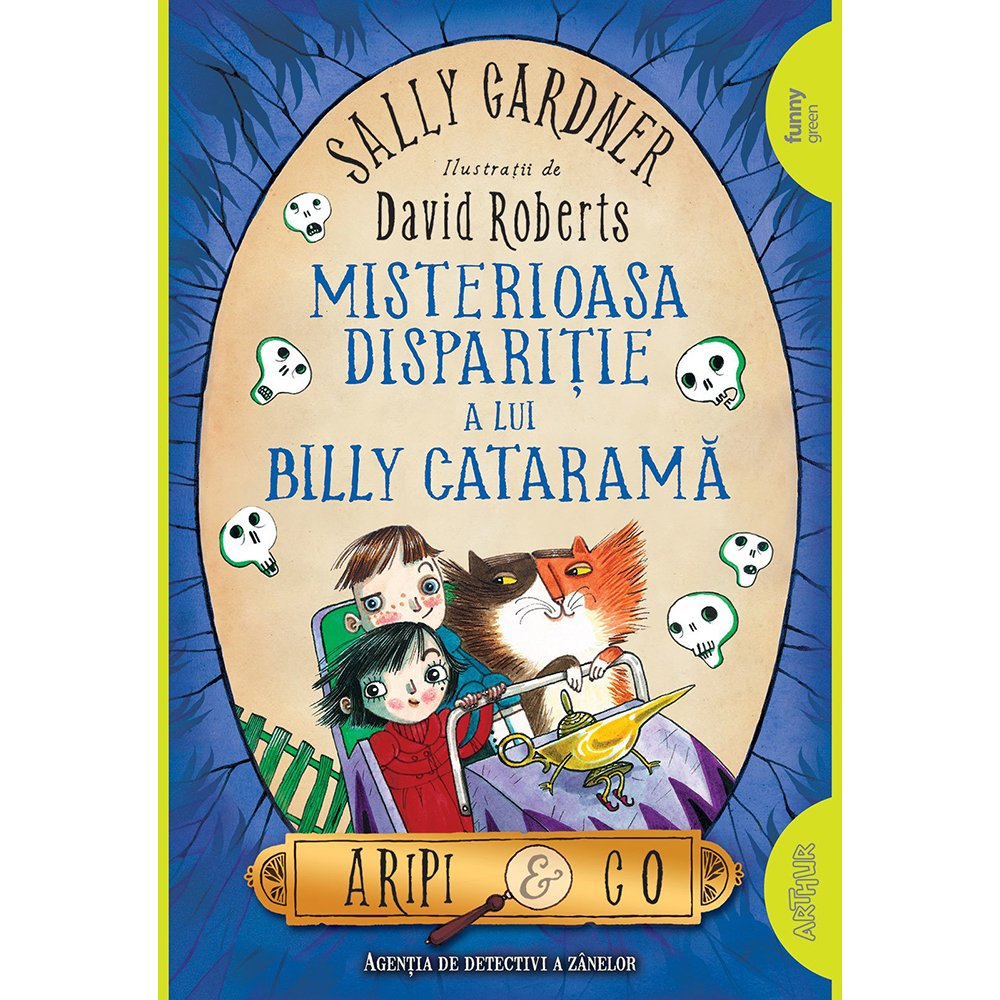 Carte Editura Arthur, Aripi si Co. 3: Misterioasa disparitie a lui Billy Catarama, Sally Gardner