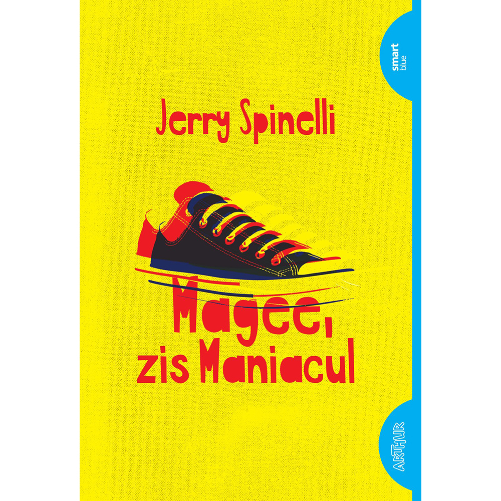 Carte Editura Arthur, Magee, zis maniacul, Jerry Spinelli
