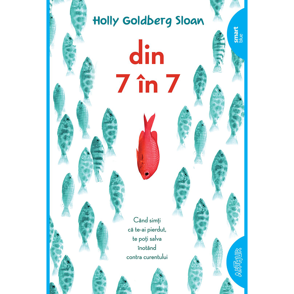 Carte Editura Arthur, Din 7 in 7 , Holly Goldberg Sloan