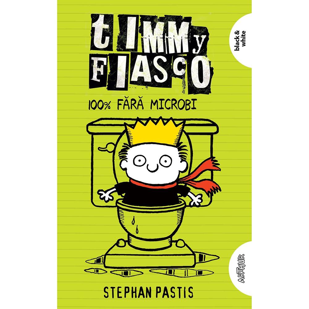 Carte Editura Arthur, Timmy fiasco 4. 100% fara microbi, Stephan Pastis