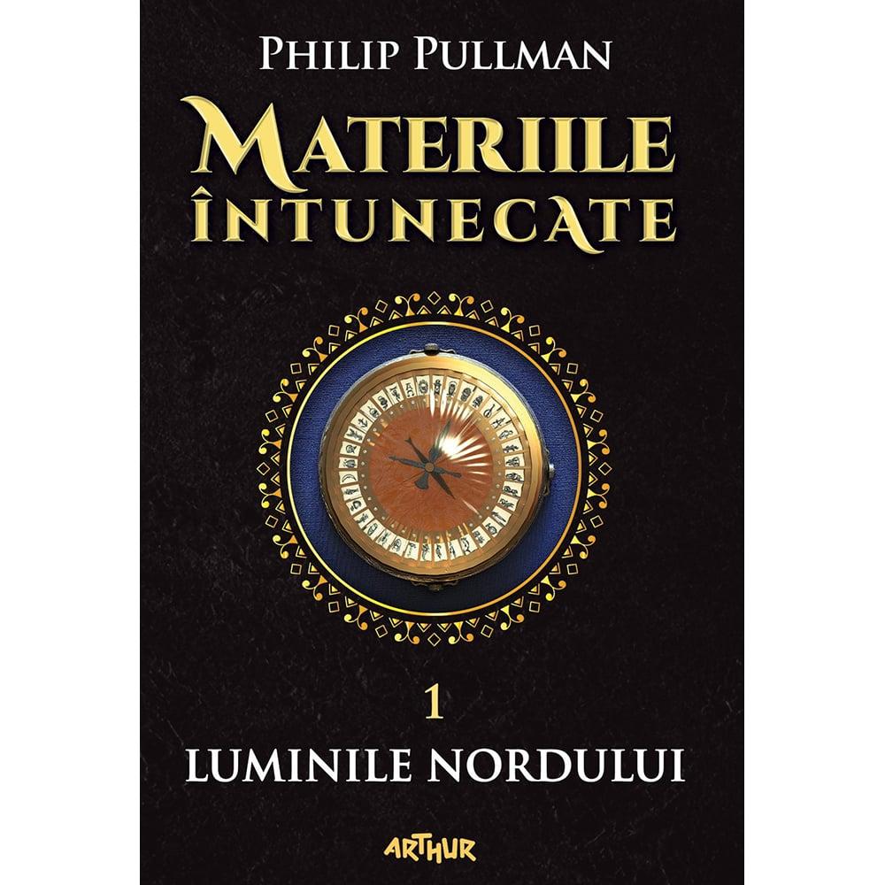 Carte Editura Arthur, Materiile intunecate 1: Luminile Nordului, Philip Pullman imagine 2021