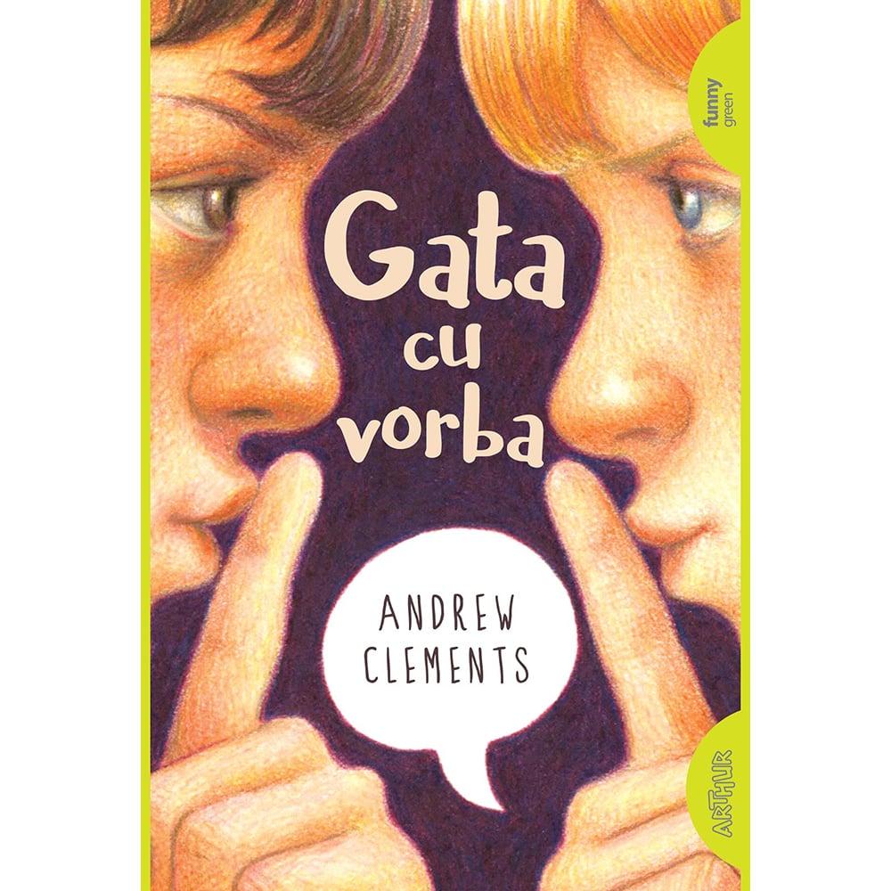Carte Editura Arthur, Gata cu vorba, Andrew Clements