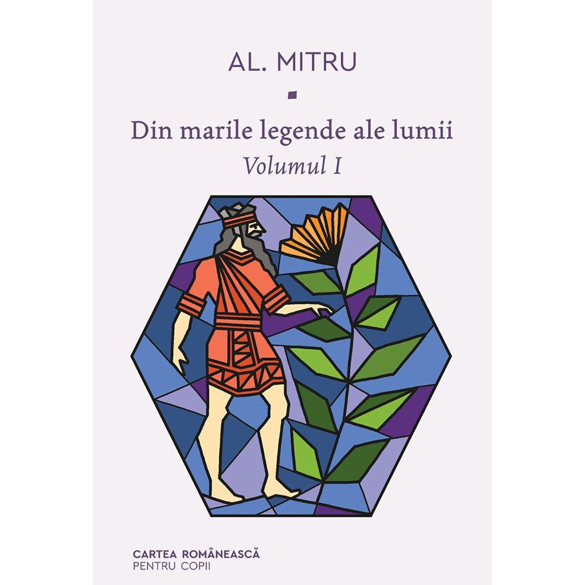 Din marile legende ale lumii, vol 1, Alexandru Mitru