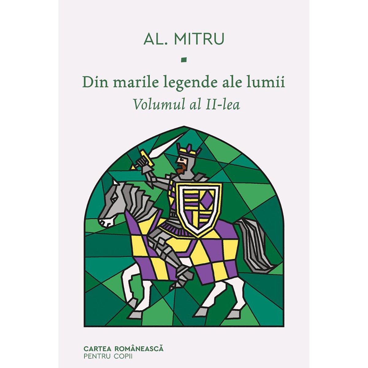 Din marile legende ale lumii, vol 2, Alexandru Mitru